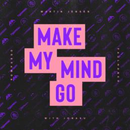 Make My Mind Go